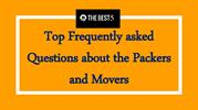 Top frequently asked questions for packers and movers