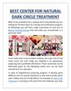 BEST CENTER FOR NATURAL DARK CIRCLE TREATMENT