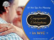 10 Hot Tips for Planning Engagement Celebrations in NYC