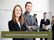 Accredited Certification to Become Office Administrator