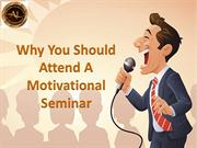 Why You Should Attend A Motivational Seminar