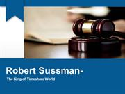 Robert Sussman- The King of Timeshare World