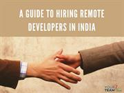 A Guide to Hiring Remote Developers in India