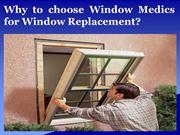 Why to choose Window Medics for Window Replacement