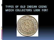 Types of Old Indian Coins which collectors look for!