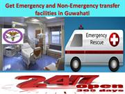 Get Emergency and Non-Emergency transfer facilities in Guwahati ppt