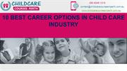 10 BEST CAREER OPTIONS IN CHILD CARE INDUSTRY Child Care