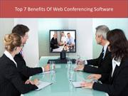 Top 7 Benefits Of Web Conferencing Software