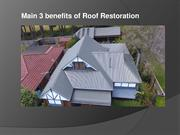 Main 3 benefits of Roof Restoration
