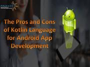 The Pros and Cons of Kotlin Language for Android App Development