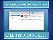 Dial 18002402551 Cleanup extensions and plugins in Mac