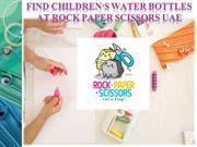 Find Children's Water Bottles at Rock Paper Scissors UAE
