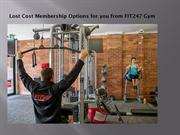 Lost Cost Membership Options for you from FIT247 Gym