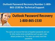 Outlook Password Recovery Number 1-800-865-1530 for Technical Support
