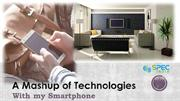 A Mashup of Technologies with my Smartphone