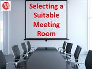 Selecting a Suitable Meeting Room | How To Select The Meeting Room