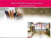 CRJ 510 STUDY Change The World /crj510study.com
