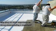 Why place so much importance on terrace waterproofing is important