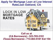 Apply For Mortgage Loan at Low Interest RateLoan Oakland  CA @-323-705
