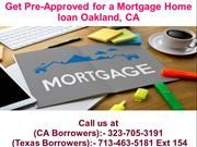 Get Pre-Approved for a Mortgage Home loan Oakland  CA @-323-705-3191 (