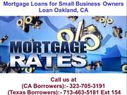Mortgage Loans for Small Business Owners Loan Oakland  CA @-323-705-31
