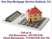 One Day Mortgage Service Oakland, CA @-323-705-3191