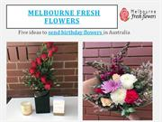 Ideas to Send birthday flowers in Australia – Melbourne Fresh Flowers