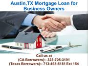 Austin TX Mortgage Loan For Business Owners @ 713-463-5181 Ext 154