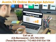 Austin TX Online Mortgage Advisor @ 713-463-5181 Ext 154