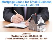 Mortgage Loans for Small Business Owners Austin TX @ 713-463-5181 Ext