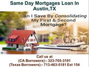 Same Day Mortgages Loan In Austin TX @ 713-463-5181 Ext 154