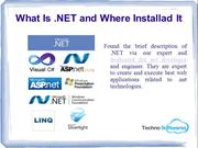 What Is DOT NET and Where Installad It