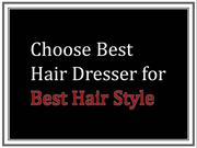 Choose Best Hair Dresser for Best Hair Style