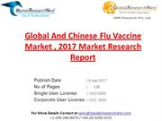 Global And Chinese Flu Vaccine Market , 2017 Market Research Report
