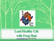 Lead Healthy Life with Feng Shui