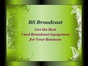 BS Broadcast - Get the Best Used Broadcast Equipment for Your Business