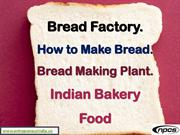 Bread Factory. How to Make Bread. Bread Making Plant.