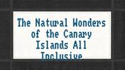 The Natural Wonders of the Canary Islands All Inclusive