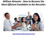 William Almonte - How to Become the Most Efficient Candidate to the Re