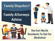Family Disputes Family Attorneys Advise The Fort Worth