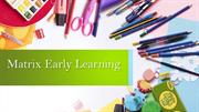 Child Care Centres- Matrix Early Learning
