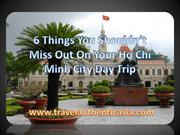 6 Things You Should not Miss Out On Your Ho Chi Minh City Day Trip