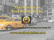 Why to Hire a Professional Taxi Service in Fort Worth, TX?