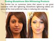 Finding Glutathione Skin Whitening Products