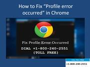 "Call 18002402551 How to Fix ""Profile error occurred"" in Chrome"