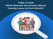 Take A Look - What Should You Know About Family Laws In Fort Worth?