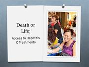 Death or Life; Access to Hepatitis C Treatments