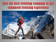 Hire the best trekking company to get enhanced trekking experience