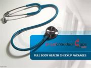 Full Body Checkup and Health Checkup Packages by [Dr LalChandani Labs]