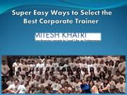 Super Easy Ways to Select the Best Corporate Trainer